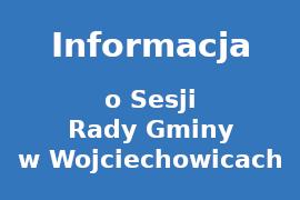 Zajawka Informacja - XV Sesja Rady Gminy w Wojciechowicach